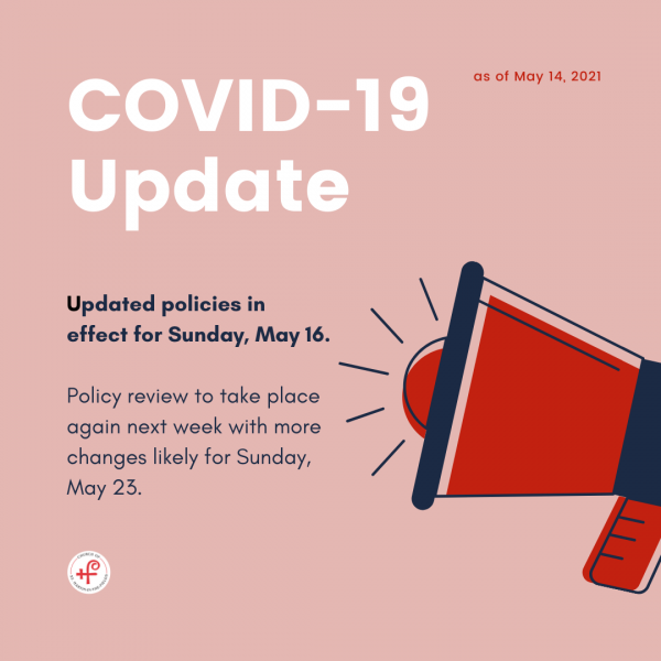 COVID Safety Policy for Sunday, May 16, 2021