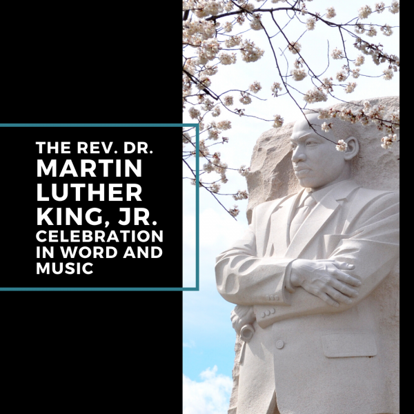The Rev. Dr. Martin Luther King, Jr. Celebration in Word and Music