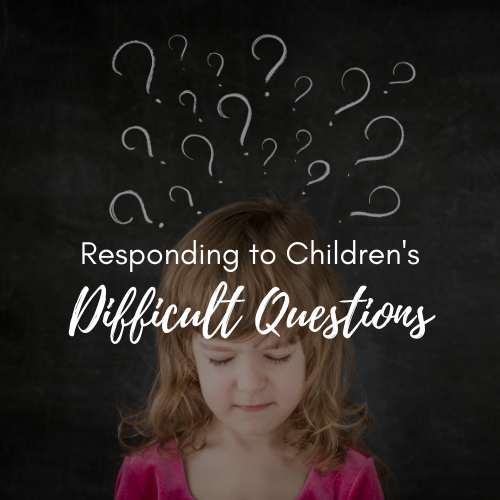 Responding to children's difficult questions